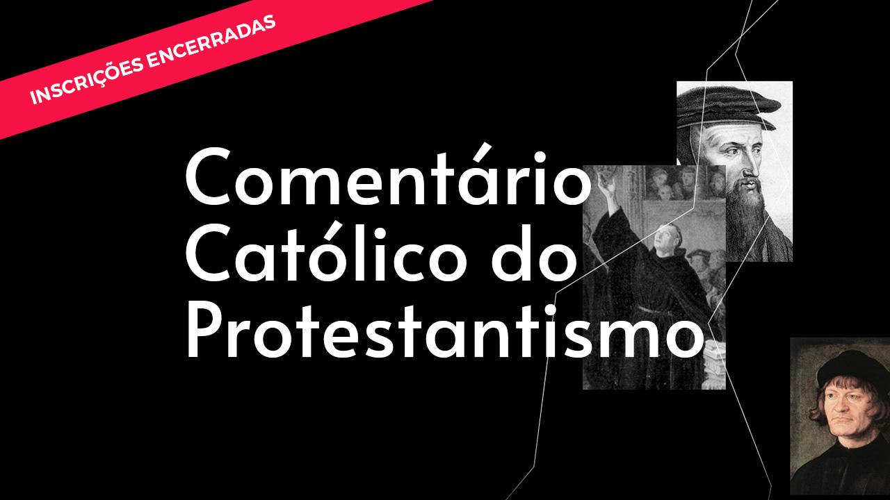 Comentário Católico do Protestantismo