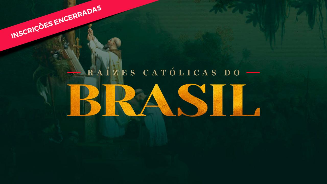 Raízes Católicas do Brasil